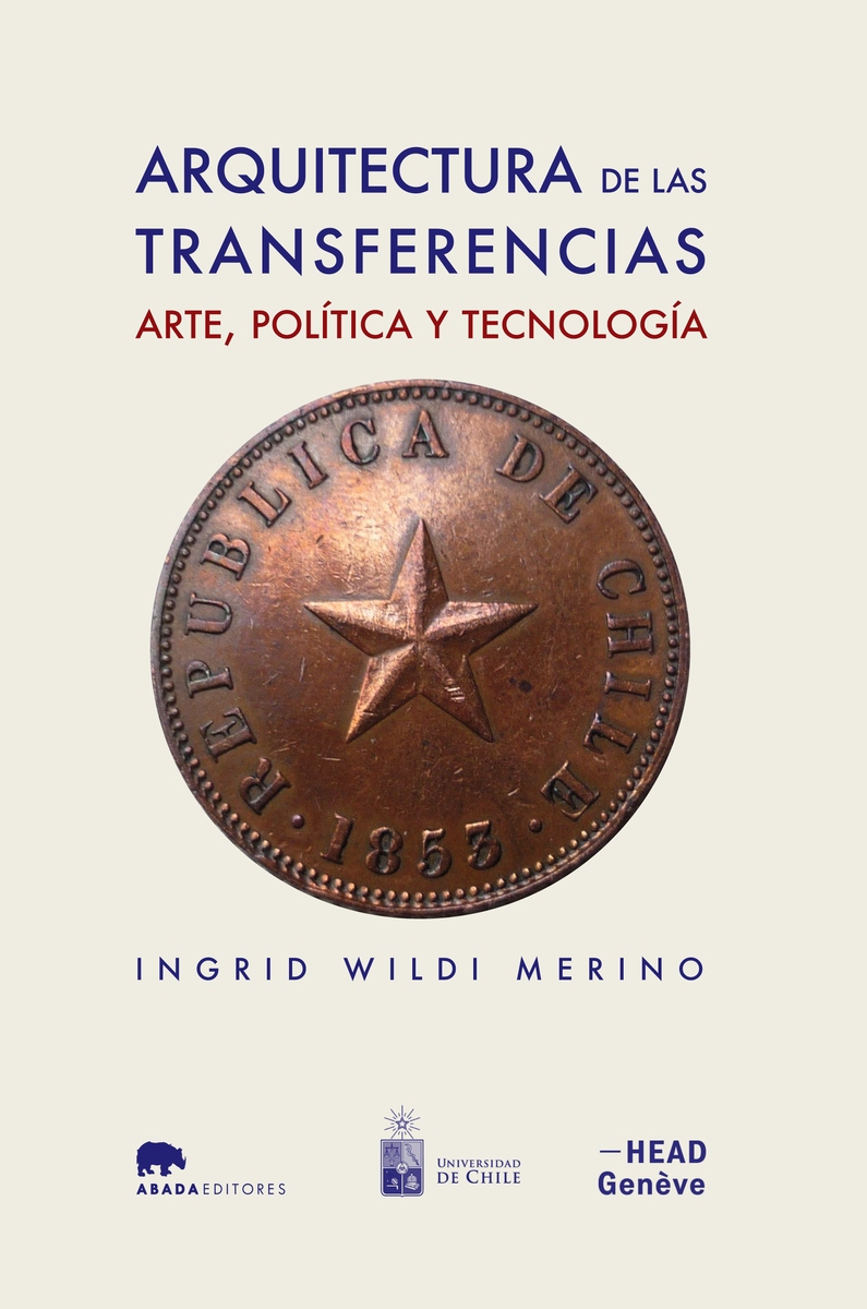 ARQUITECTURA DE LAS TRANSFERENCIAS: ARTE, POLíTICA Y TECNOLO: portada