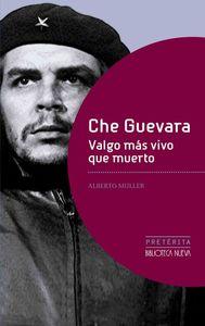 CHE GUEVARA. VALGO M�S VIVO QUE MUERTO: portada