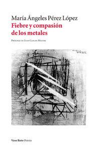 Fiebre y compasión de los metales: portada