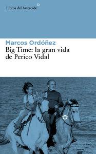 BIG TIME: LA GRAN VIDA DE PERICO VIDAL: portada