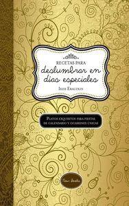 RECETAS PARA DESLUMBRAR EN DÍAS ESPECIALES: portada