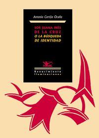 Sor Juana Inés de la Cruz o la búsqueda de identidad: portada