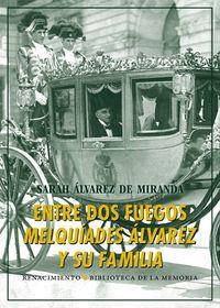Entre dos fuegos: Melquiades Álvarez y su familia: portada