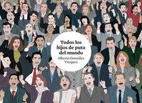 TODOS LOS HIJOS DE PUTA DEL MUNDO 3.ª ED.: portada