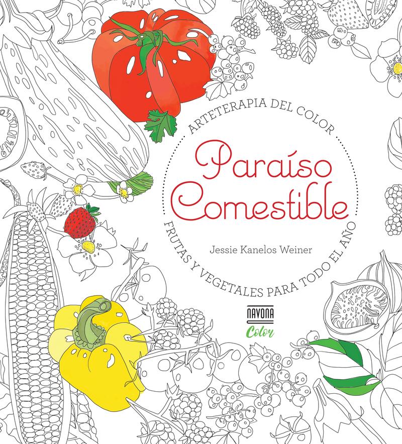 PARAÍSO COMESTIBLE. FRUTAS Y VEGETALES PARA TODO EL AÑO: portada