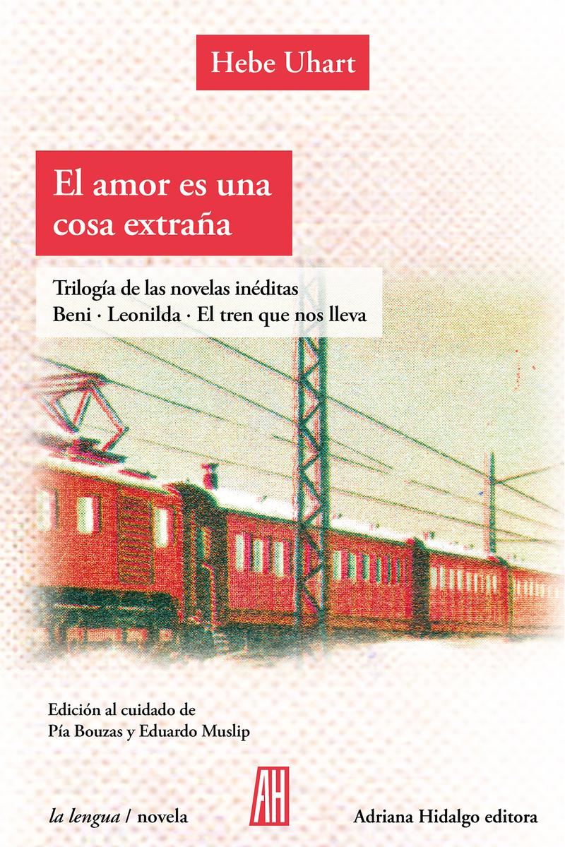 El amor es una cosa extraña. Tres libros inéditos.: portada