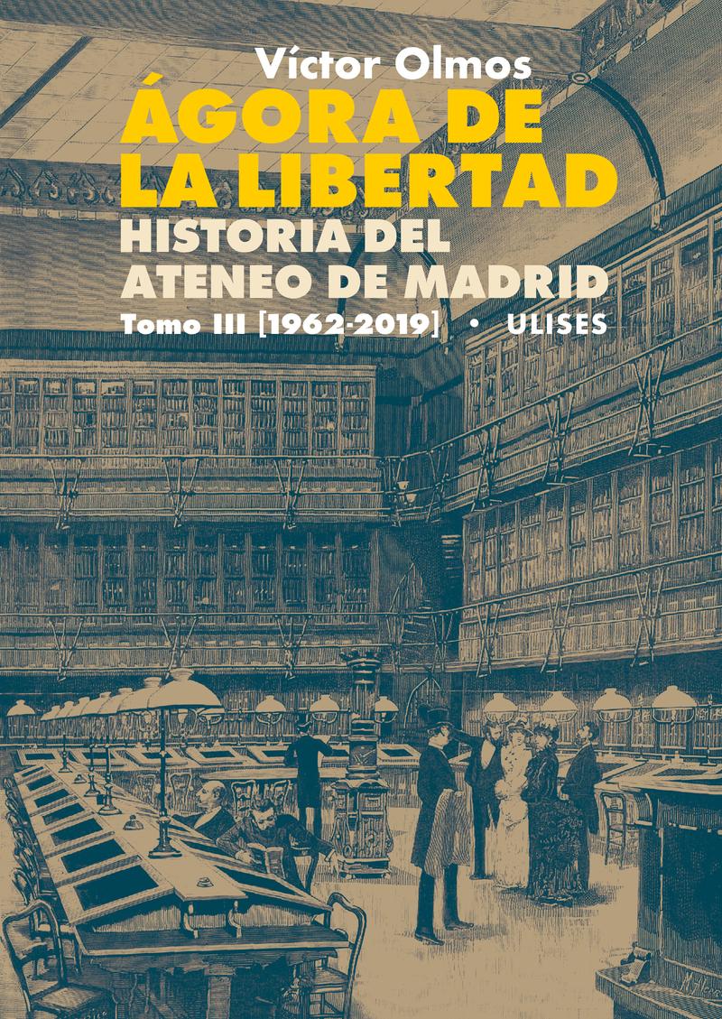 Ágora de la Libertad III. Historia del Ateneo de Madrid.: portada