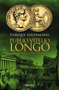 Publio Vitelio Longo y la fábrica de dinero: portada