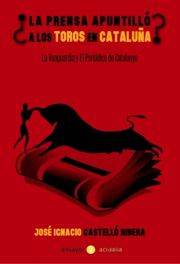 ¿La prensa apuntilló a los toros en Cataluña?: portada