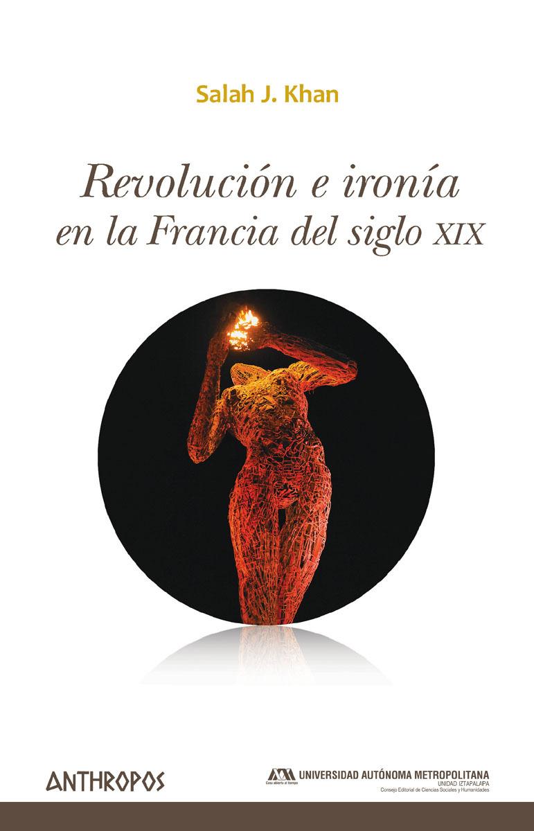 REVOLUCIÓN E IRONÍA EN LA FRANCIA DEL SIGLO XIX: portada