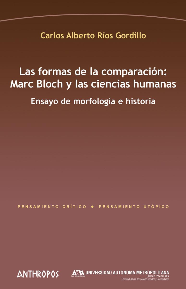 LAS FORMAS DE LA COMPARACIÓN: MARC BLOCH Y LAS CIENCIAS HUMA: portada