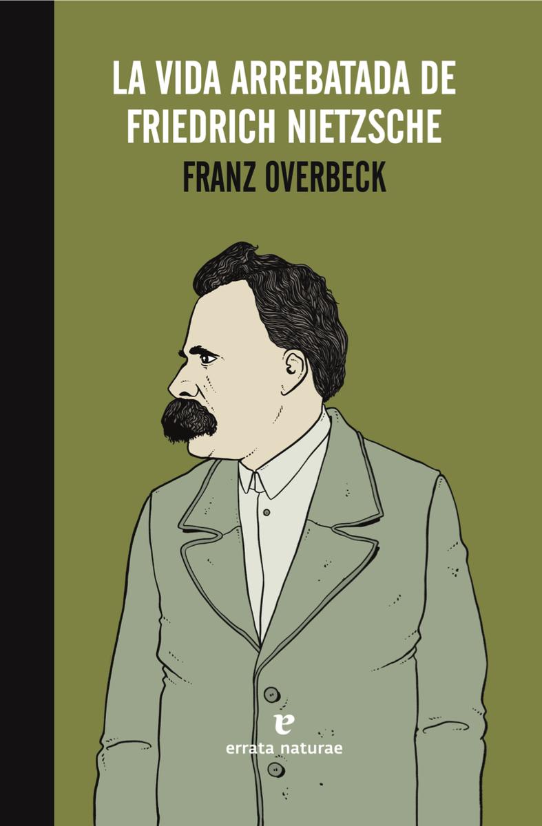 La vida arrebatada de Friedrich Nietzsche (NE): portada