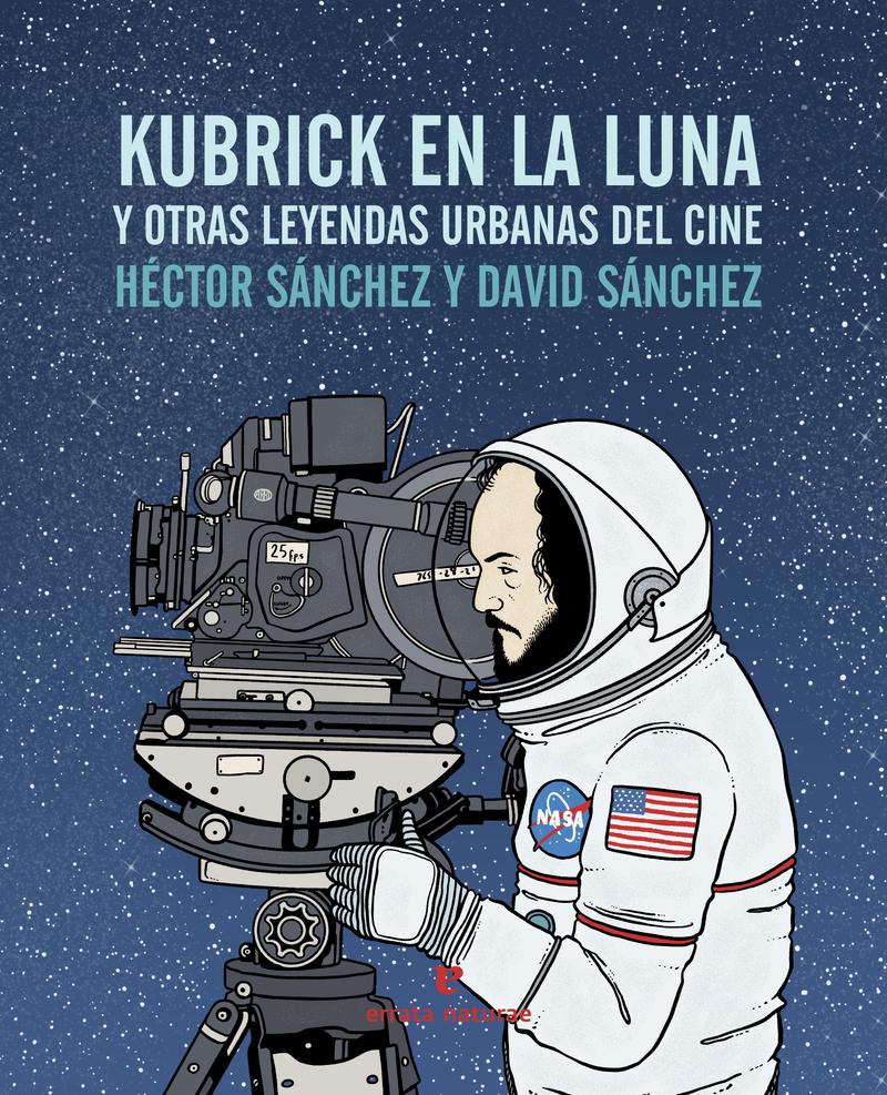 Kubrick en la luna y otras leyendas urbanas del cine: portada