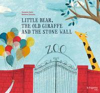 Little Bear, the old giraffe and the stone wall: portada