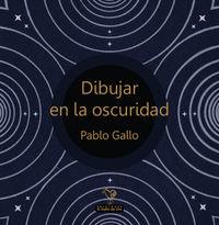 DIBUJAR EN LA OSCURIDAD: portada