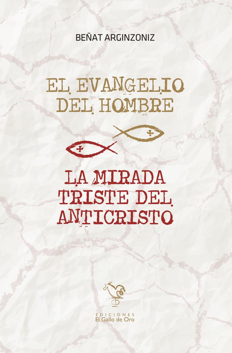 EL EVANGELIO DEL HOMBRE / LA MIRADA TRISTE DEL ANTICRISTO: portada