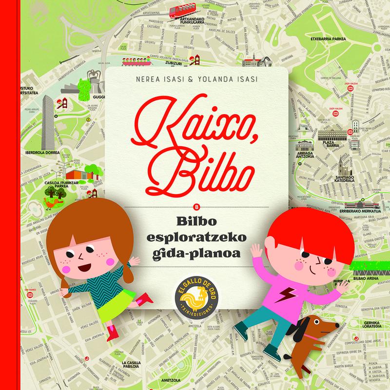 KAIXO, BILBO. Bilbo esploratzeko gida-planoa: portada