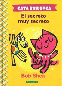 GATA BAILONGA. EL SECRETO MUY SECRETO: portada