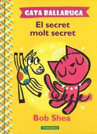 GATA BALLARUGA. EL SECRET MOLT SECRET: portada