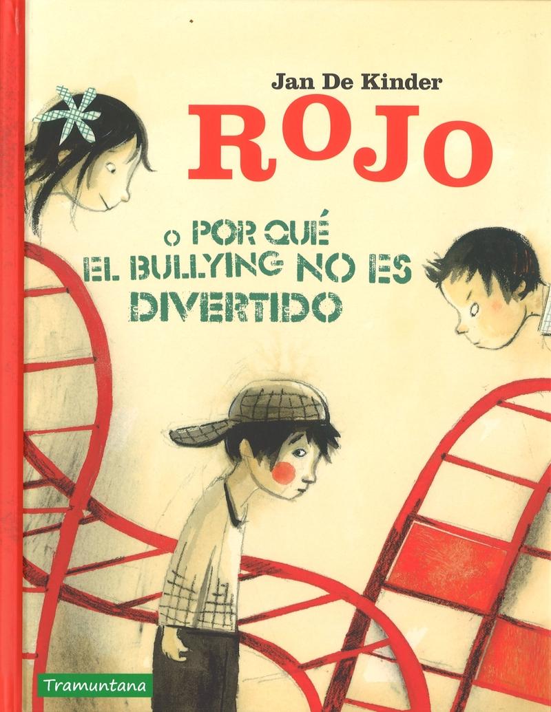 ROJO O POR QUÉ EL BULLYING NO ES DIVERTIDO: portada