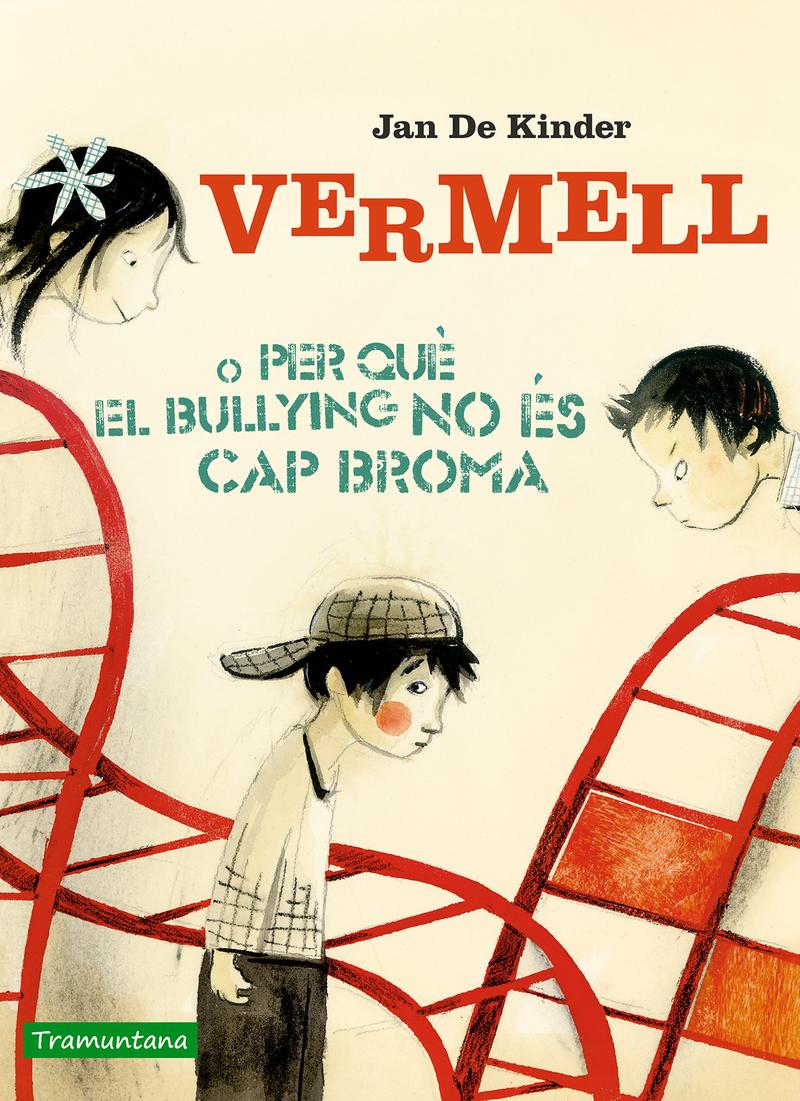 VERMELL O PER QUÈ EL BULLYING NO ÉS CAP BROMA: portada