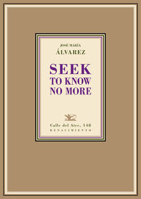 Seek to know no more: portada