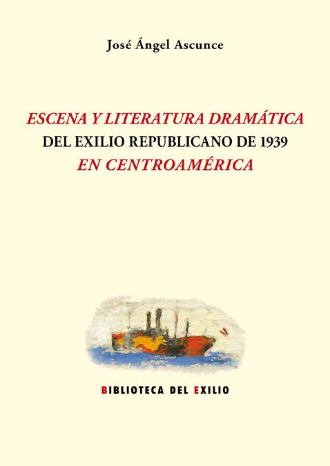 Escena y literatura dramática del exilio republicano de 1939: portada
