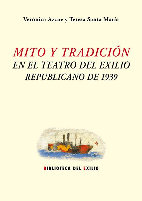 Mito y tradición en el teatro del exilio republicano de 1939: portada