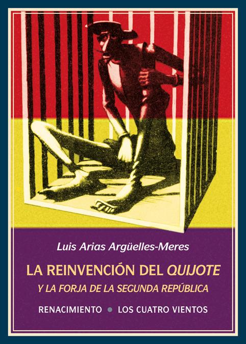 LA REINVENCIóN DEL QUIJOTE Y LA FORJA DE LA SEGUNDA REPúBLIC: portada