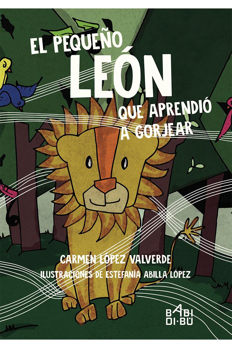 El pequeño león que aprendió a gorjear: portada