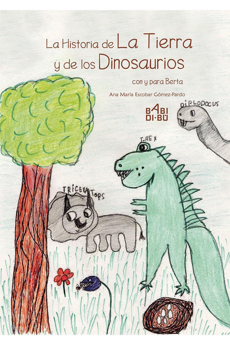 La Historia de la Tierra y de los Dinosaurios con y para Ber: portada