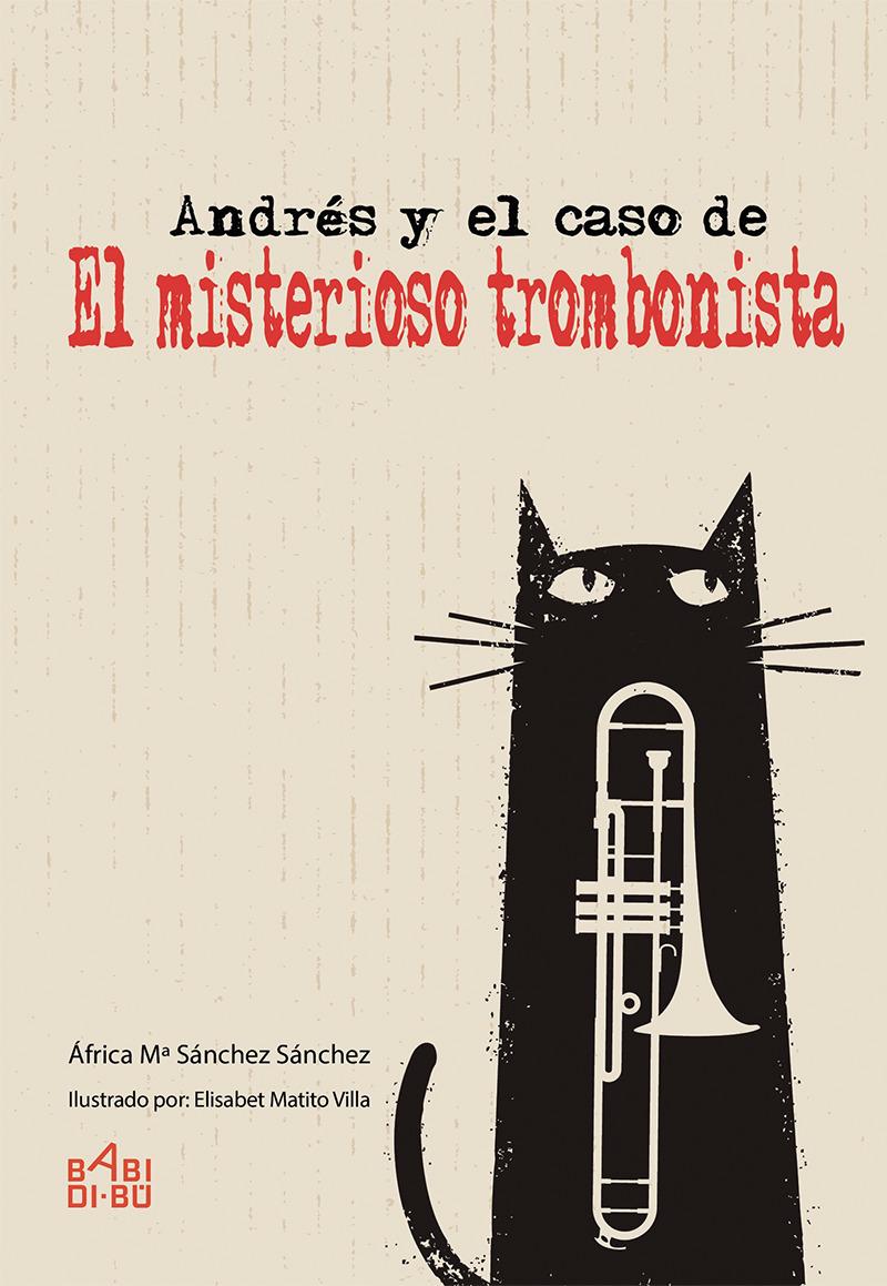 Andrés y el caso de «EL MISTERIOSO TROMBONISTA»: portada