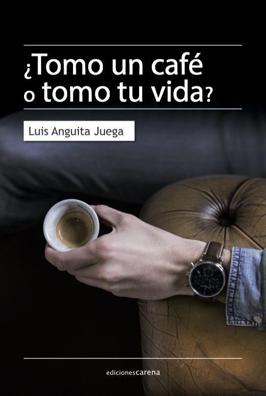 ¿Tomo un café o tomo tu vida?: portada