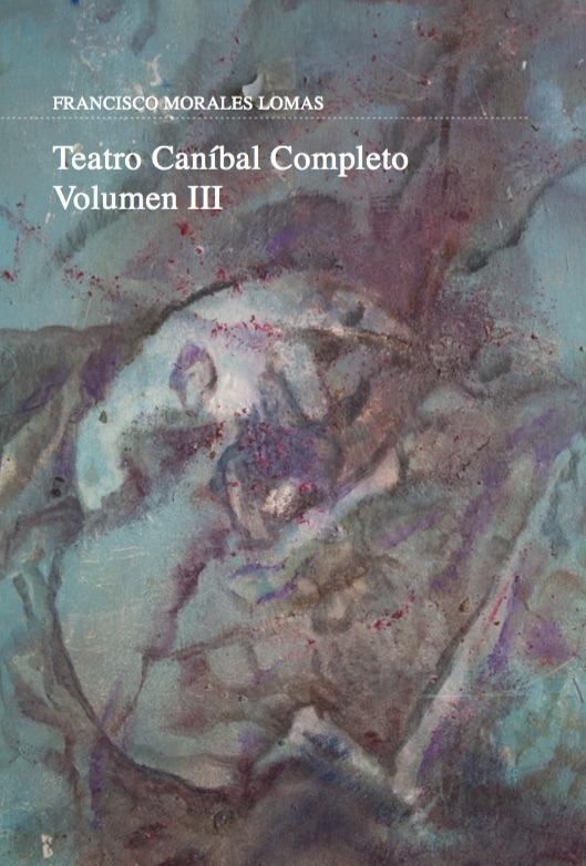 Teatro caníbal. Volumen III: portada