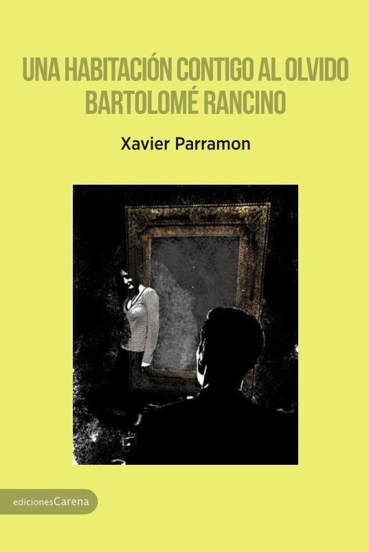 Una habitación contigo al olvido - Bartolomé Rancino: portada