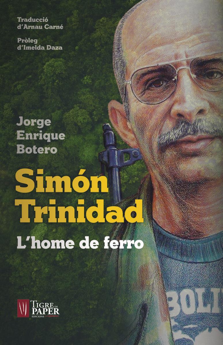 Simón Trinidad. L'home de ferro: portada