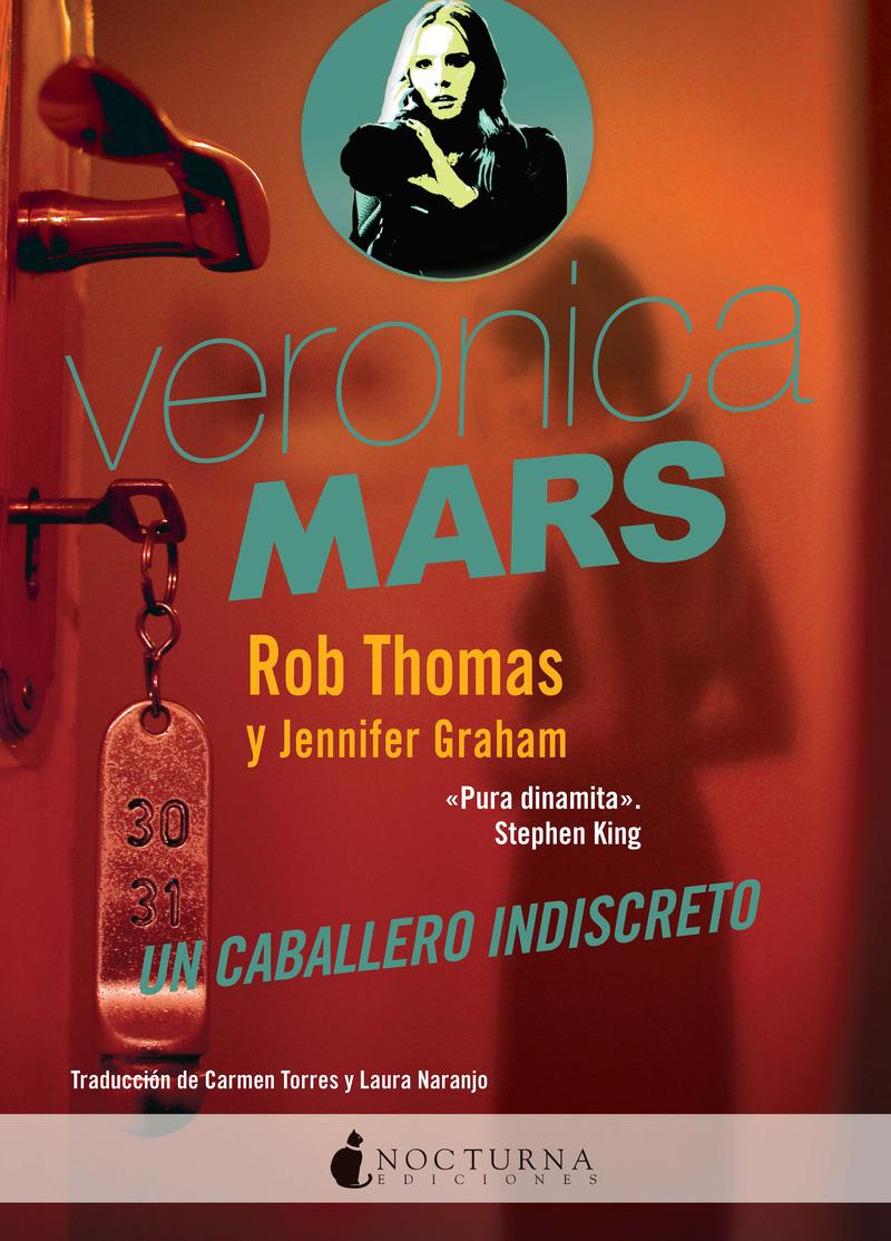 VERONICA MARS: UN CABALLERO INDISCRETO: portada