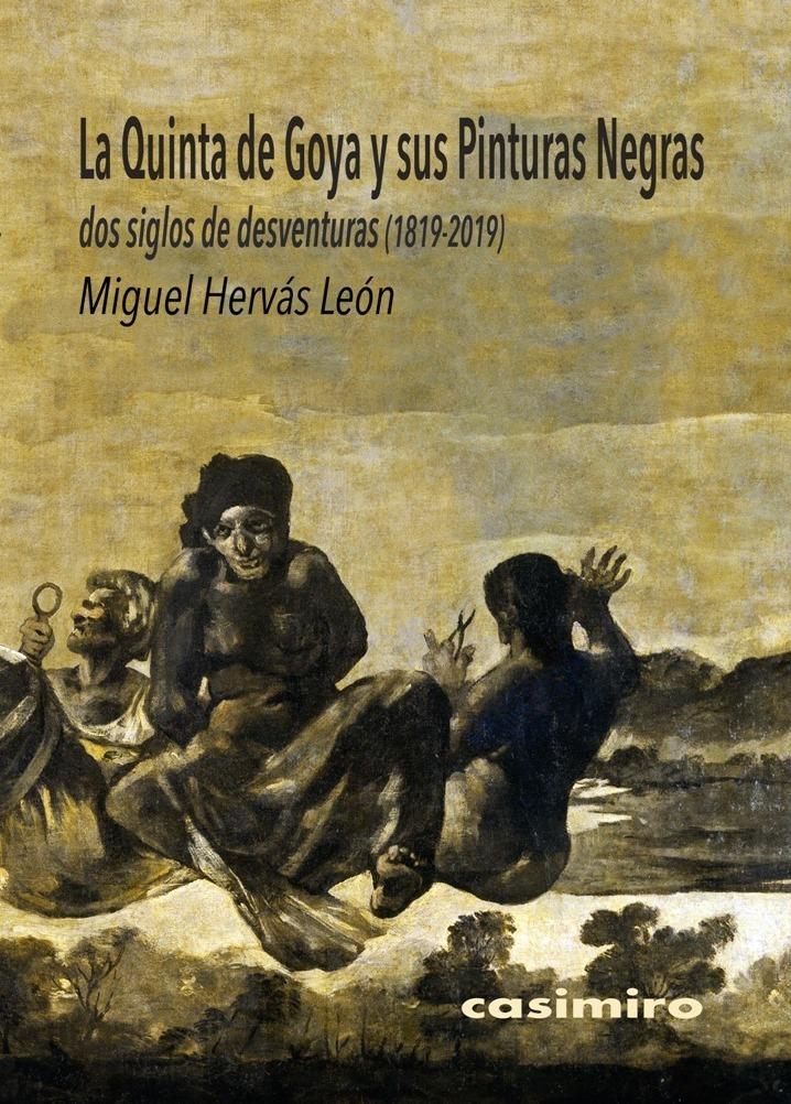 La Quinta de Goya y sus Pinturas Negras - 2ªED: portada