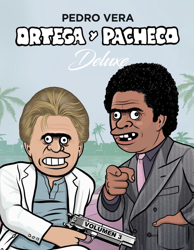 ORTEGA Y PACHECO DELUXE VOL. 3: portada