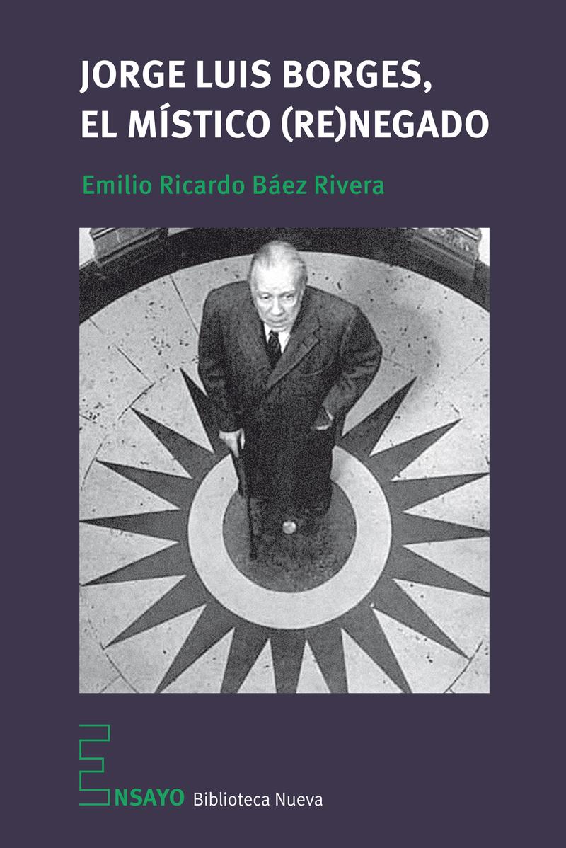 JORGE LUIS BORGES, EL MÍSTICO (RE)NEGADO: portada