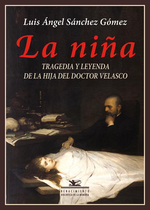 La niña. Tragedia y leyenda de la hija del doctor Velasco: portada