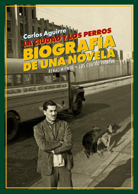 La ciudad y los perros. Biografía de una novela: portada