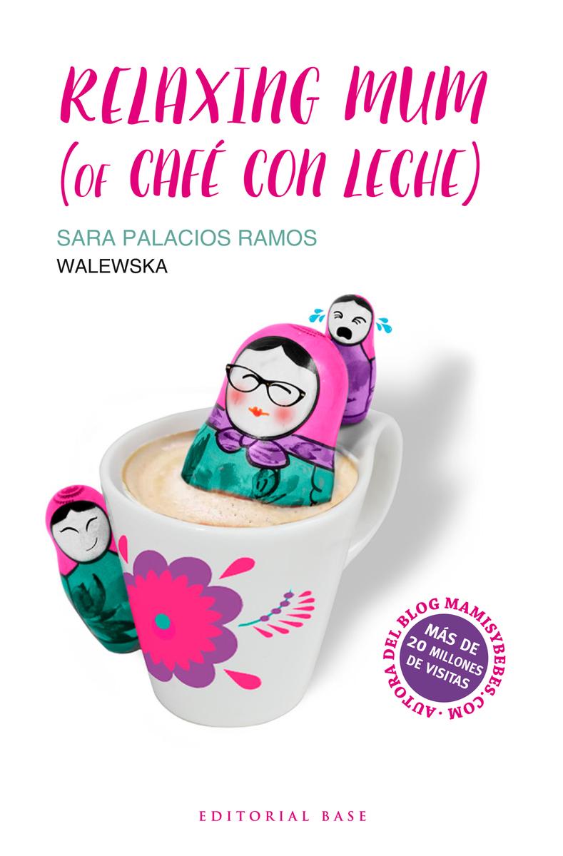 Relaxing mum (of café con leche): portada