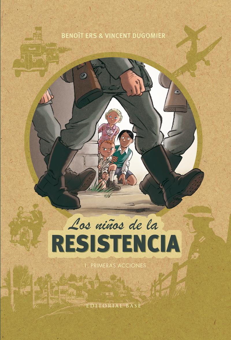 LOS NIÑOS DE LA RESISTENCIA 1. PRIMERAS ACCIONES: portada