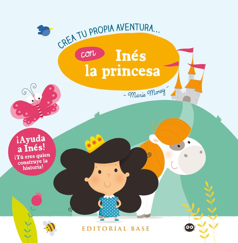 CREA TU PROPIA AVENTURA CON INéS LA PRINCESA: portada