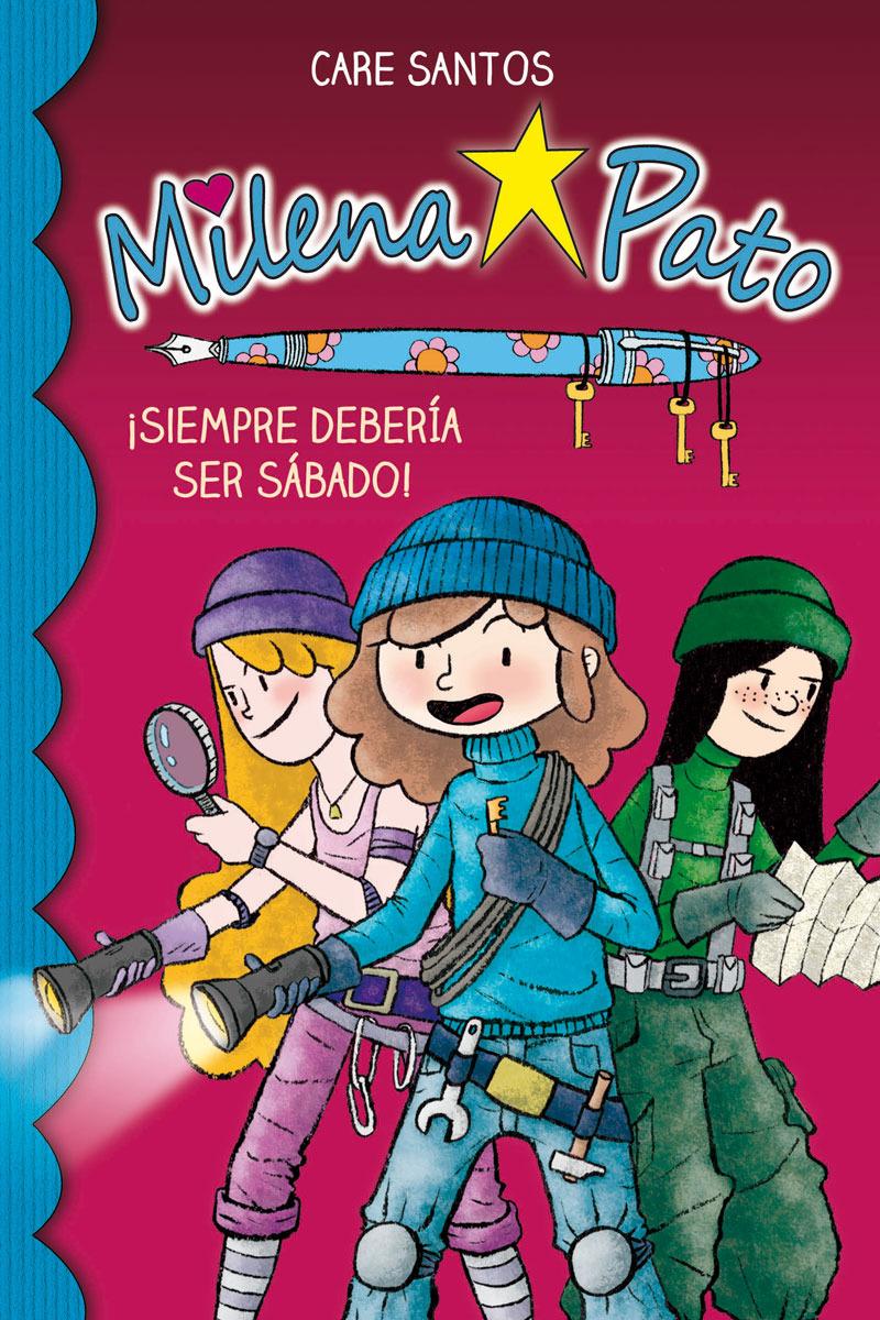 Milena Pato 2. ¡Siempre debería ser sábado!: portada