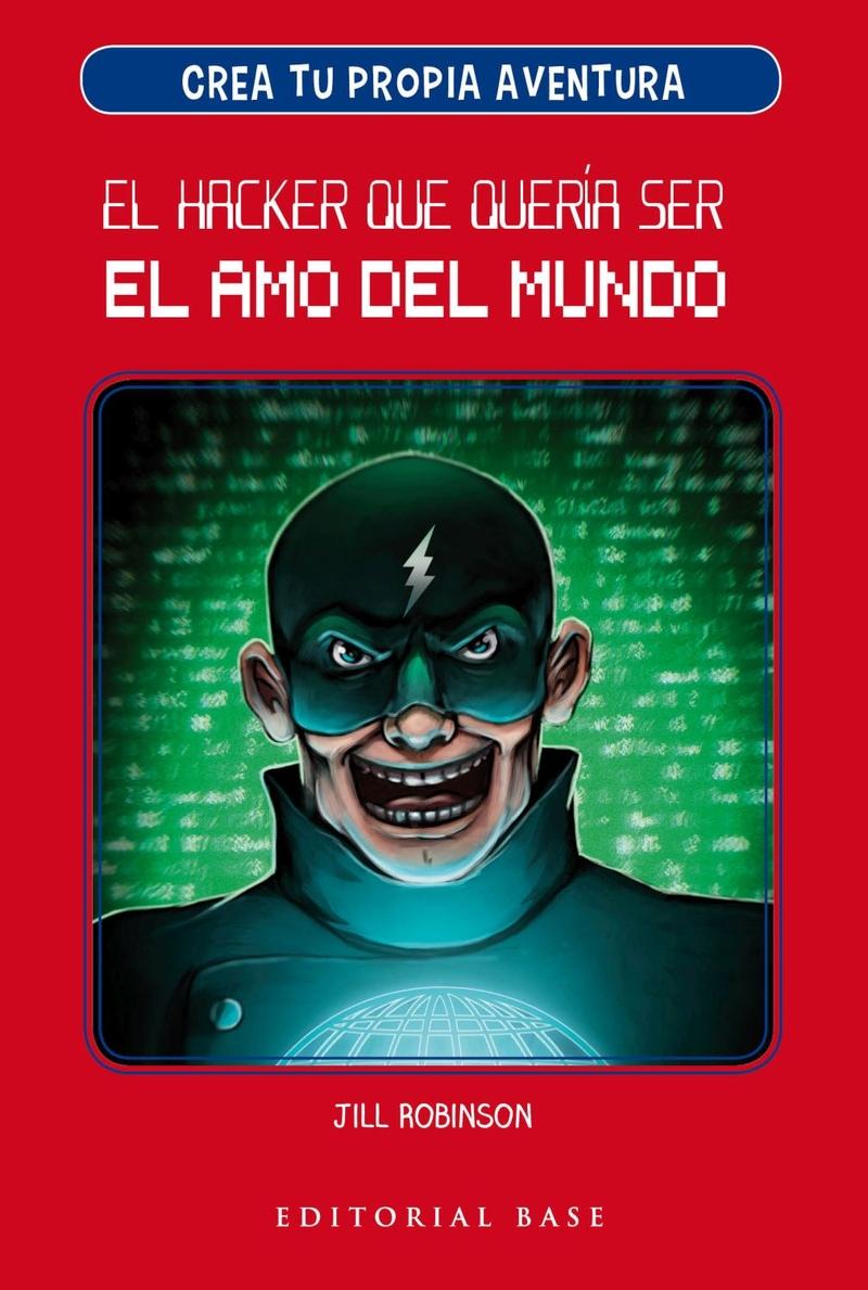 CREA TU PROPIA AVENTURA 1. EL HACKER QUE QUERíA SER EL AMO D: portada