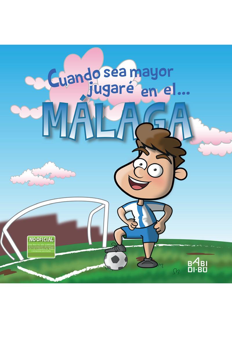 Cuando sea mayor jugaré en el... Málaga: portada
