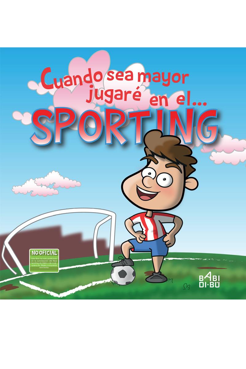 Cuando sea mayor jugaré en el... Sporting: portada
