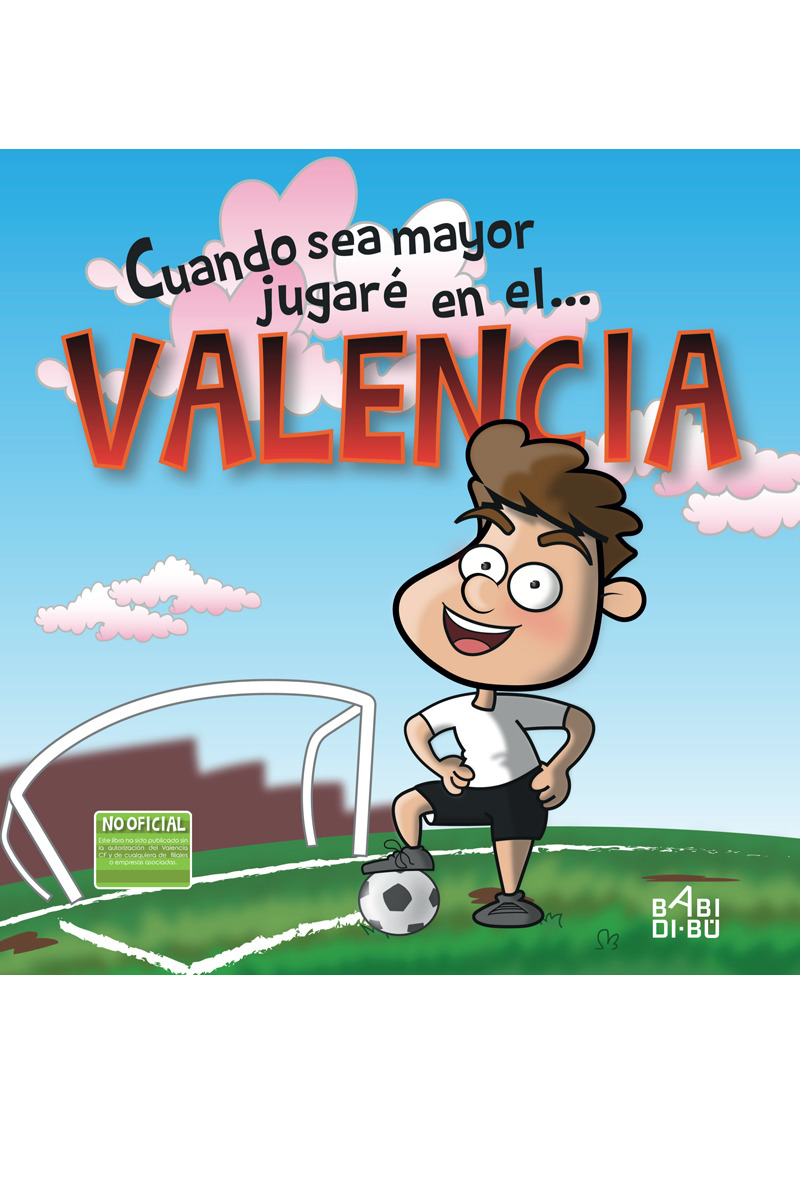 Cuando sea mayor jugaré en el... Valencia: portada